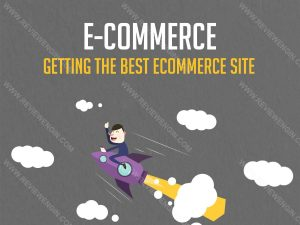 Getting the Best Ecommerce Site