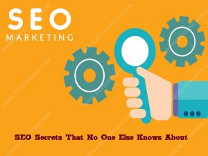 SEO Secrets That No One Else Knows About