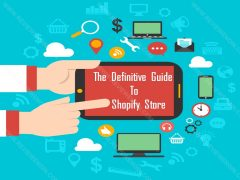 The Definitive Guide to Shopify Store