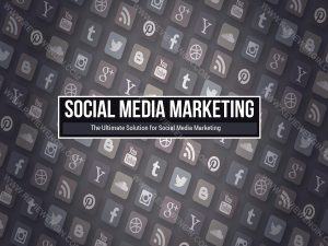 The Ultimate Solution for Social Media Marketing