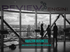 How To Build An $100 Billion Business On Amazon