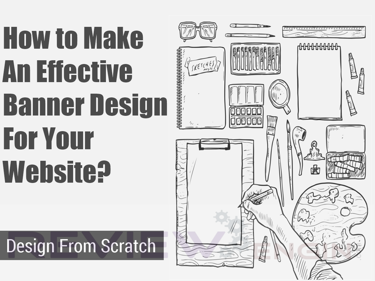 Design a banner for your website - How To Make An Effective Banner Design For Your Website Reviewengin