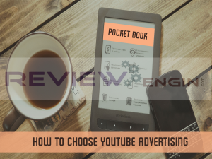 How to Choose YouTube Advertising