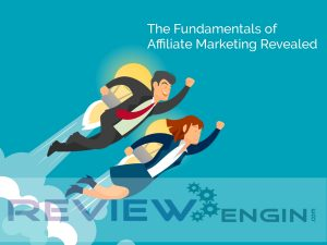 The Fundamentals of Affiliate Marketing Revealed