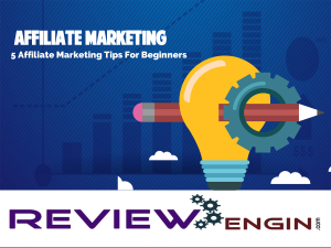5 Affiliate Marketing Tips For Beginners