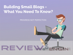 Building Small Blogs - What You Need To Know