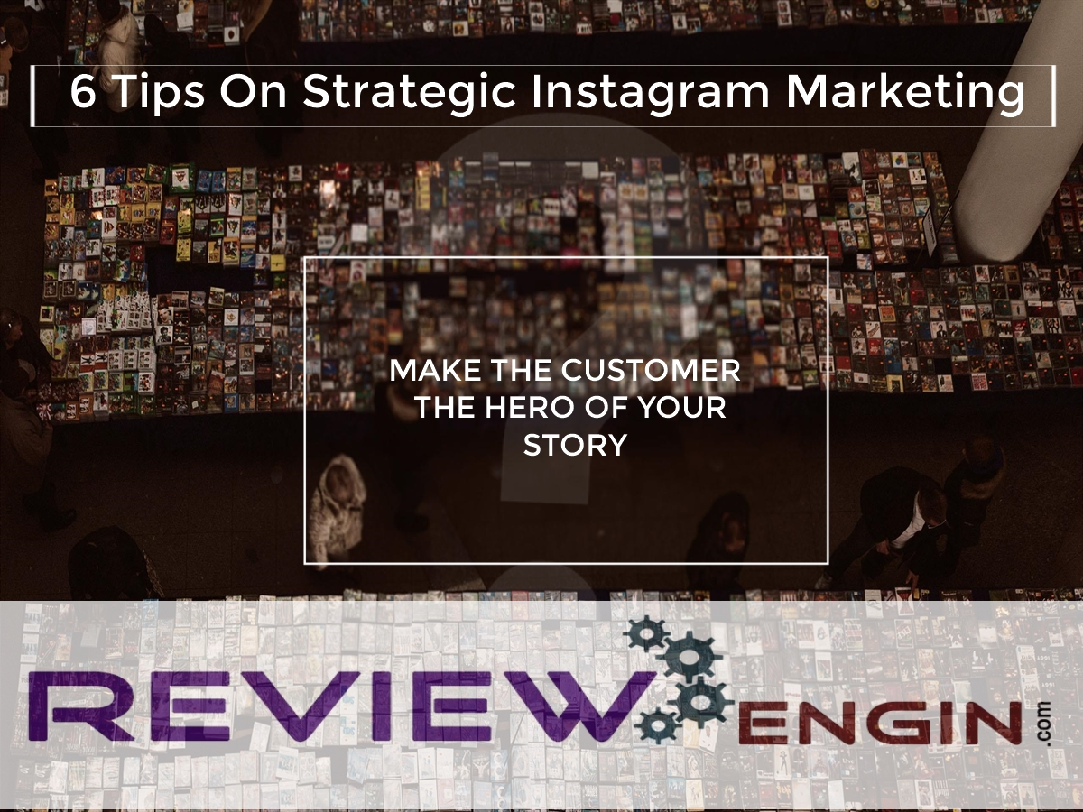6 Tips On Strategic Instagram Marketing